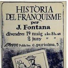 Carteles Políticos: CARTEL HISTORIA DEL FRANQUISME.BARCELONA, POBLE SEC. Lote 34055900