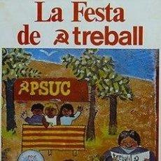 Carteles Políticos: CARTEL LA FESTA DE TREBALL.CATALUNYA.1977.30X40.. Lote 46679704