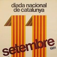 Carteles Políticos: CARTEL DIADA NACIONAL DE CATALUNYA 1981.50X70.POLÍTICA. Lote 34069152