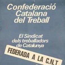 Carteles Políticos: CNT-CCT CONFEDERACIO CATALANA DEL TREBALL. CA.1982. 44 X 61 CM. CATALUNYA. Lote 34082731