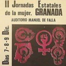 Carteles Políticos: CARTEL II JORNADAS ESTATALES DE LA MUJER.1978.GRANADA. Lote 34082956