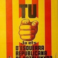 Carteles Políticos: CARTEL TU JA ETS D'ESQURRA REPUBLICANA...?1978.50X70. Lote 34097611