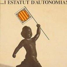 Carteles Políticos: CARTEL...I ESTATUT D'AUTONOMIA.BARCELONA.1977.MISERACHS. Lote 34097832