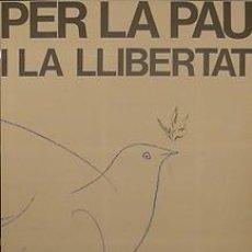 Carteles Políticos: CARTEL PER LA PAU I LA LLIBERTAT.BARCELONA.C.1980. Lote 34097960