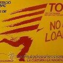 Carteles Políticos: CARTEL NO A LA LOAPA.CRIDA A LA SOLIDARITAT.CAT.C.1982. Lote 34110736
