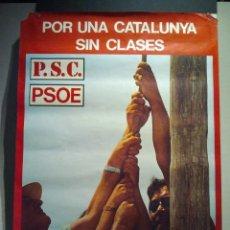 Carteles Políticos: CARTEL POLÍTICO DE LA TRANSICIÓN. SOCIALISTES DE CATALUNYA (PSC), POR UNA CATALUNYA SIN CLASES 1977.. Lote 34128981