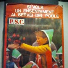 Carteles Políticos: CARTEL POLÍT. DE LA TRANSICIÓN. SOCIALISTES DE CATALUNYA, SI VOLS UN ENSENYAMENT AL SERVEI DEL POBLE. Lote 34129050
