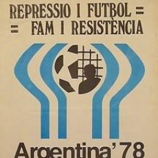 Carteles Políticos: CARTEL ARGENTINA' 78 REPRESIO I FUTBOL.1978.40X50. Lote 34156548