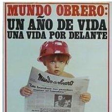 Carteles Políticos: CARTEL MUNDO OBRERO UN AÑO DE VIDA.ESPANYA.50X70.1978. Lote 34156991