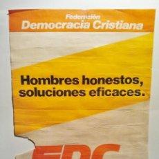 Carteles Políticos: FEDERACIÓN DEMOCRACIA CRISTIANA. HOMBRES HONESTOS, SOLUCIONES EFICACES. AÑO 1977. . Lote 36073545