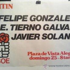 Carteles Políticos: MITIN PARTIDO SOCIALISTA OBRERO ESPAÑOL. PSOE. FELIPE GONZÁLEZ, TIERNO GALVÁN, JAVIER SOLANA.. Lote 36377427