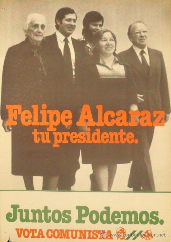cartel felipe alcaraz, tu presidente. pce. esp - Vendido en Venta Directa -  36747301