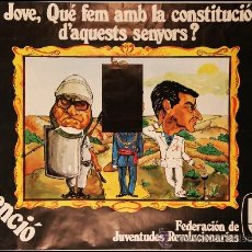 Carteles Políticos: CARTEL JOVE, QUÉ FEM AMB LA CONSTITUCIÓ...ABSTENCIÓ. Lote 37024803