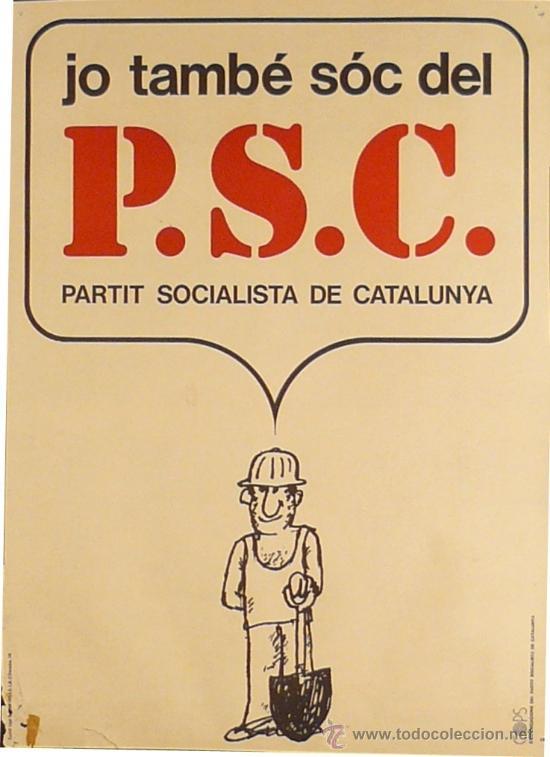 JO TAMBE SOC DEL P. S. C. (Coleccionismo - Carteles gran Formato - Carteles Políticos)