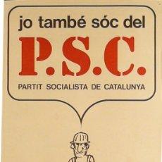 Carteles Políticos: JO TAMBE SOC DEL P. S. C.. Lote 37110422