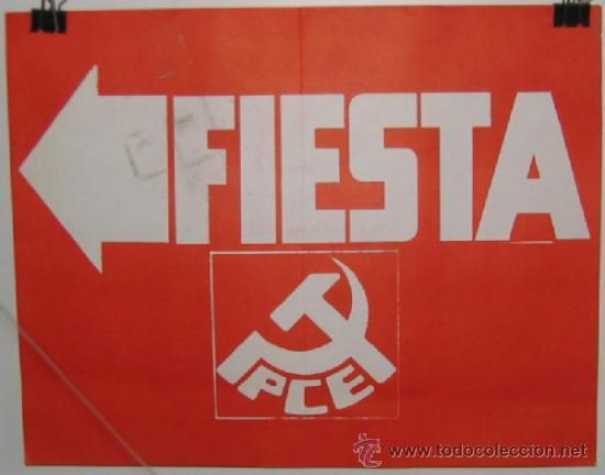 FIESTA PARTIDO COMUNISTA DE ESPAÑA. PCE. ELECCIONES 1977.CARTEL INDICADOR.31 X 24'5 CMTRS. (Coleccionismo - Carteles gran Formato - Carteles Políticos)