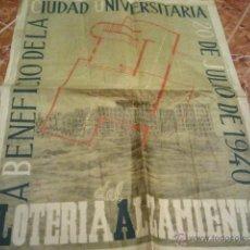 Carteles Políticos: RARO E INTERESANTE CARTEL LOTERIA DEL ALZAMIENTO. A BENEFICIO DE LA CIUDAD UNIVERSITARIA 1940. Lote 39955155