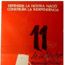 Carteles Políticos: CARTEL 11 DE SETEMBRE MANIFESTACIO. 1986. 54X81 CM.. Lote 41580261