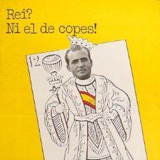 Carteles Políticos: CARTEL FORA EL BORBO!. Lote 41604810