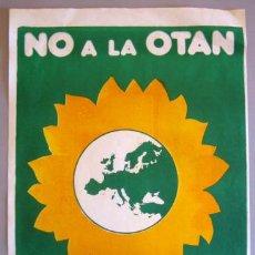 Carteles Políticos: RARO CARTEL 'NO A LA OTAN', DE LOS VERDES CON MOTIVO DEL REFERÉNDUM DE 1986 - PERFECTO ESTADO. Lote 45246108