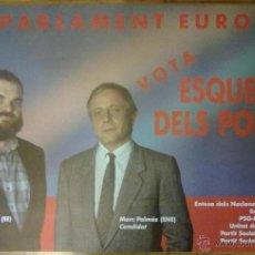 Carteles Políticos: AL PARLAMENT EUROPEU 1987 ESQUERRA DELS POBLES. MARIO ONAINDIA MARC PALMES. POLITICA 65 X 97 CM. Lote 86555535