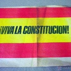 Carteles Políticos: ANTIGUO CARTEL POLITICO, BANDERA ESPAÑOLA, Y VIVA LA CONSTITUCIÓN, 1970S, 40 X 28 CM.. Lote 47414502