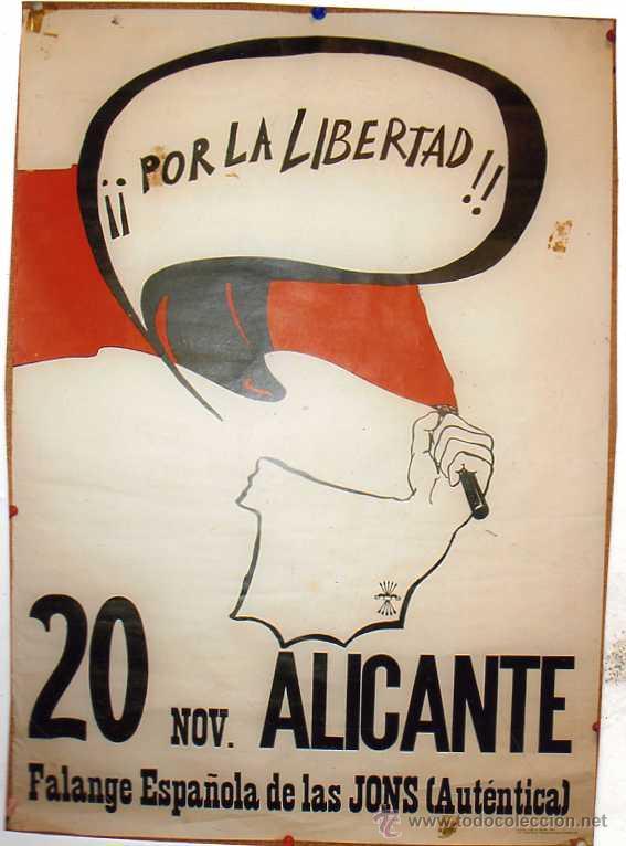 CARTEL POLÍTICO. POR LA LIBERTAD. 20 NOV ALICANTE. FALANGE ESPAÑOLA DE LAS JONS. AUTÉNTICA. AÑO 1976 (Coleccionismo - Carteles gran Formato - Carteles Políticos)