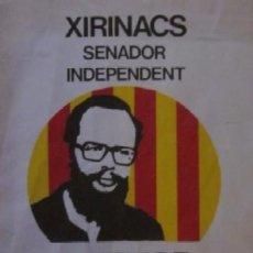 Carteles Políticos: XIRINACS SENADOR INDEPENDENT - CARTEL POLITICO. Lote 51244453