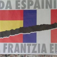 Carteles Políticos: POSTER POLITICO INDEPENDENTISTA VASCO -HAU EZ DA ESPAINIA EZ FRANTZIA ERE-. Lote 52937928