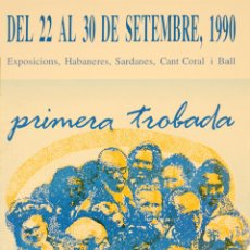 Carteles Políticos: CARTEL PRIMERA TROBADA DE GENT GRAN DE GRACIA. 50X35 CM. 1990. BARCELONA. Lote 53367692