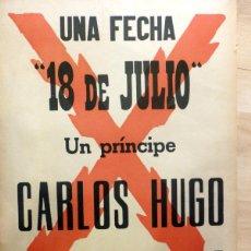 Carteles Políticos: CARTEL CARLISTA - UNA FECHA 18 JULIO- UN PRINCIPE CARLOS HUGO DE BORBON 1968,35X50 CMS. Lote 54074142