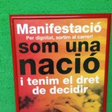 Carteles Políticos: CARTEL SOM UNA NACIÓ. Lote 54924085