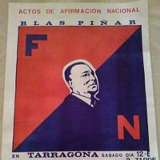 Carteles Políticos: CARTEL 1ª ELECCIONES FUERZA NUEVA BLAS PIÑAR F. N. ACTOS AFIRMACIÓN NACIONAL MITING REUS Y TARRAGONA. Lote 79734814
