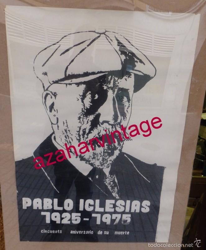 CARTEL ORIGINAL 50 ANIVERSARIO DE LA MUERTE DE PABLO IGLESIAS,,FUNDADOR DEL PSOE,1975,50X70 CMS (Coleccionismo - Carteles gran Formato - Carteles Políticos)