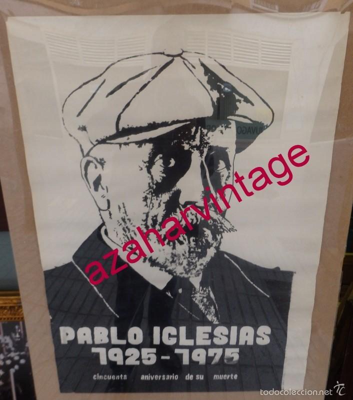 Carteles Políticos: CARTEL ORIGINAL 50 ANIVERSARIO DE LA MUERTE DE PABLO IGLESIAS,,FUNDADOR DEL PSOE,1975,50X70 CMS - Foto 2 - 56710035