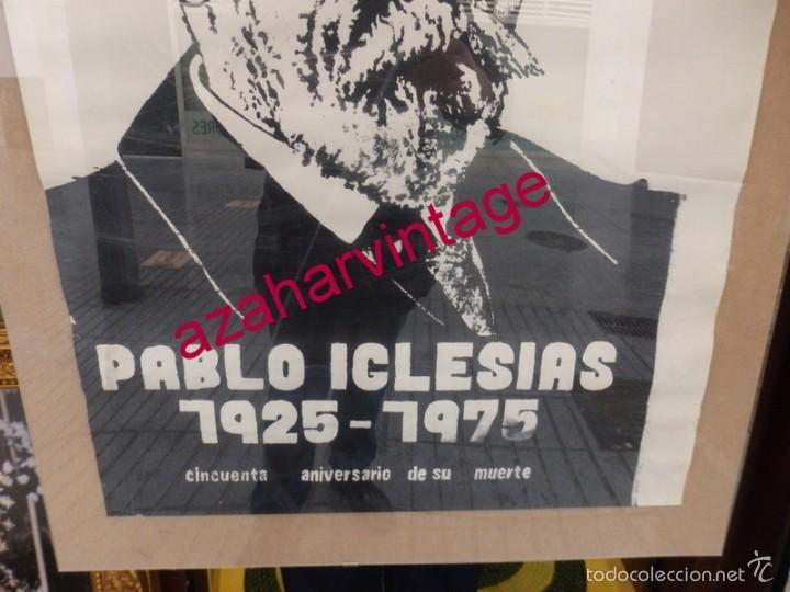 Carteles Políticos: CARTEL ORIGINAL 50 ANIVERSARIO DE LA MUERTE DE PABLO IGLESIAS,,FUNDADOR DEL PSOE,1975,50X70 CMS - Foto 3 - 56710035
