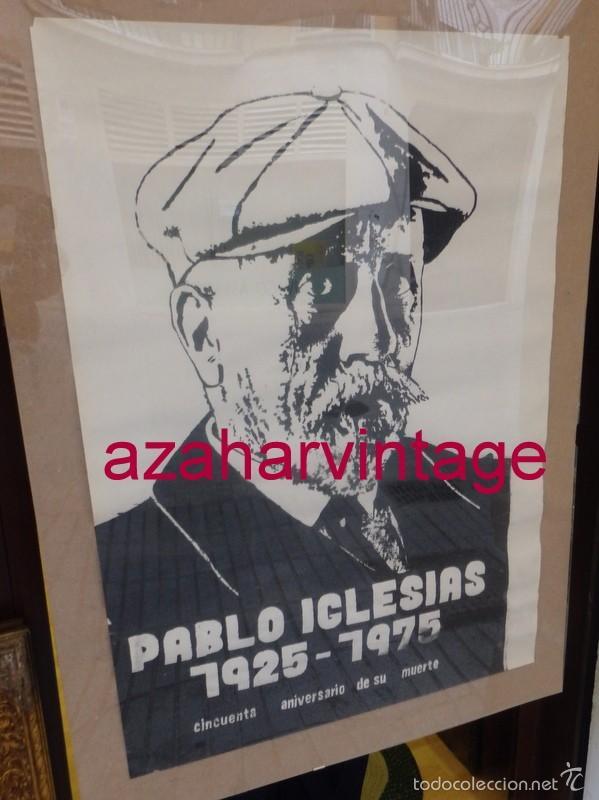 Carteles Políticos: CARTEL ORIGINAL 50 ANIVERSARIO DE LA MUERTE DE PABLO IGLESIAS,,FUNDADOR DEL PSOE,1975,50X70 CMS - Foto 4 - 56710035