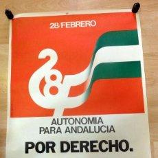 Carteles Políticos: CARTEL ORIGINAL PSOE ESTATUTO DE AUTONOMIA DE ANDALUCIA, 28F, MEDIDAS 47X68 CMS. APROX.. Lote 56722108