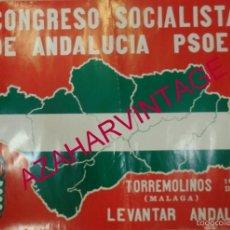 Carteles Políticos: TORREMOLINOS,1977, I CONGRESO SOCIALISTA DE ANDALUCIA,PSOE, MUY RARO,69X48CMS. Lote 57073211