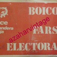 Carteles Políticos: 1977, TRANSICION, CARTEL POLITICO OCE, BANDERA ROJA, BOICOT FARSA ELECTORAL, MUY RARO,32X22CMS. Lote 57091979