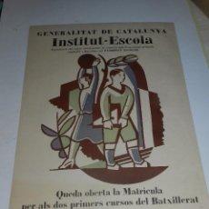 Carteles Políticos: (M) CARTEL GENERALITAT DE CATALUNYA INSTITUT - ESCOLA BARCELONA 1932, ILUSTRADO POR OBIOLS. Lote 62078224