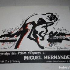 Carteles Políticos: (M) CARTEL POLITICO - HOMENATGE DELS POBLES D'ESPANYA A MIGUEL HERNANDEZ 1976, ILUST. GOMEZ CABOT. Lote 69993757