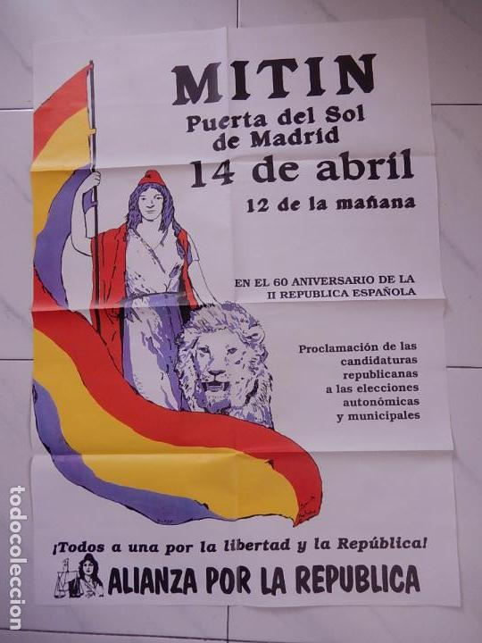 PÓSTER / CARTEL DEL MITIN DE ALIANZA POR LA REPUBLICA EN EL 60 ANIVERSARIO DE LA II REPÚBLICA (Coleccionismo - Carteles gran Formato - Carteles Políticos)