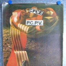 Carteles Políticos: CARTEL DEL PARTIDO COMUNISTA ESPAÑOL P.C.E., PARTIDO COMUNISTA PAIS VALENCIA P.C.P.V. - AÑOS 70. Lote 73299431