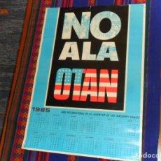 Carteles Políticos: CARTEL CALENDARIO 1985 NO A LA OTAN, AÑO INTERNACIONAL DE LA JUVENTUD LAS NACIONES UNIDAS. 71X50 CMS. Lote 73646919