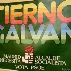 Carteles Políticos: CARTEL POLÍTICO DE LA TRANSICIÓN. TIERNO GALVÁN. MADRID NECESITA ALCALDE SOCIALISTA. VOTA PSOE.. Lote 74363958