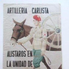 Carteles Políticos: CARTEL AÑOS TREINTA, ARTILLERÍA CARLISTA, ALISTAROS EN LA UNIDAD DE EL PIRINEO, TAMAÑO A3. Lote 79655993
