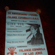Carteles Políticos: CARTEL FALANGE ESPAÑOLA Y LAS JONS JOSE ANTONIO LEDESMA ACUERDO FUSION 50 ANIVERSARIO MUY RARO !!!!!. Lote 81225068