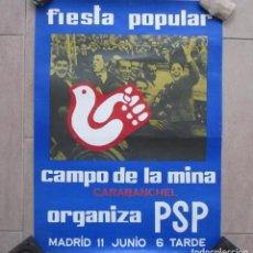 Affissi Politici: CARTEL DEL PSP FIESTA POPULAR CAMPO DE LA MINA, CARABANCHEL, 64 X 47 CM. Lote 83961756