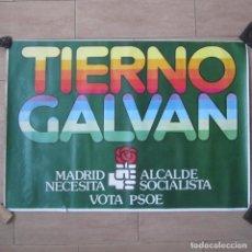Carteles Políticos: CARTEL TIERNO GALVÁN MADRID NECESITA ALCALDE SOCIALISTA PSOE, 100 X 70 CM. Lote 156888062